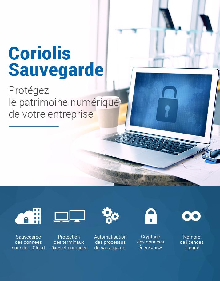 Offre Coriolis Sauvegarde,protégez le patrimoine numérique de votre entreprise !